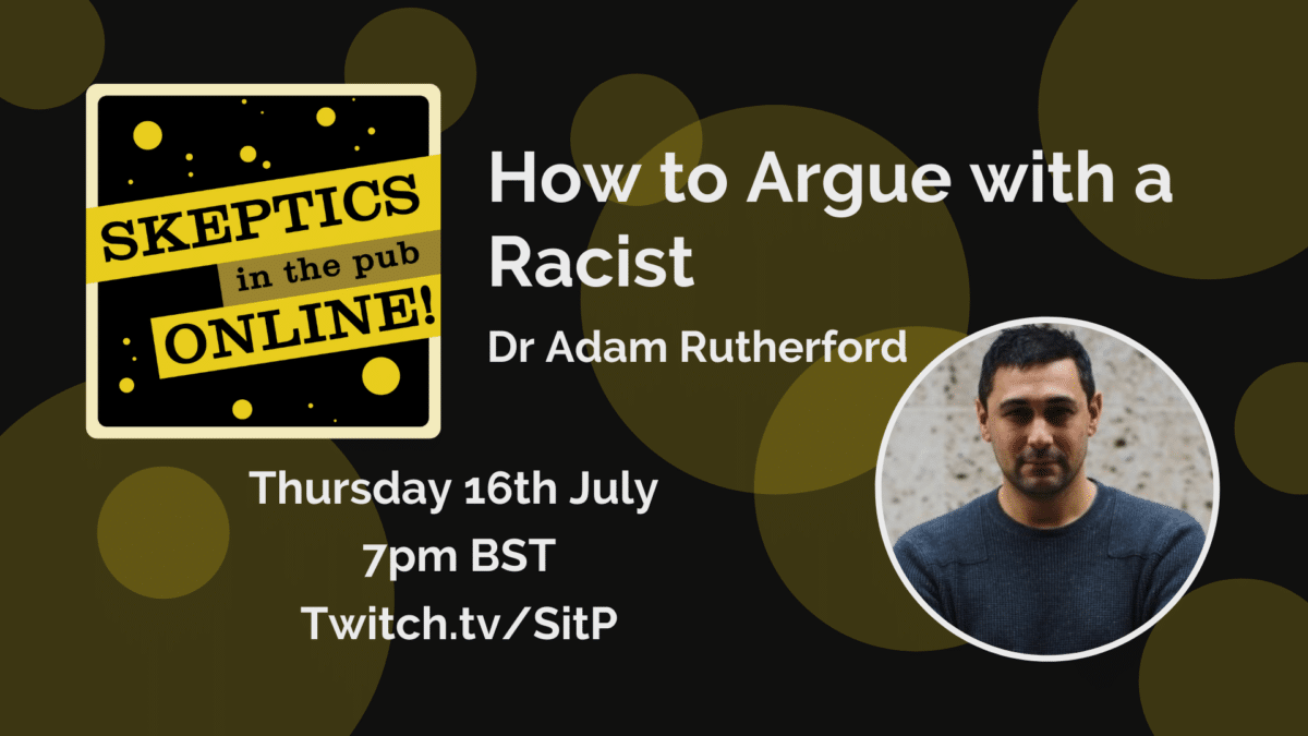 How to argue with a racist - Dr Adam Rutherford