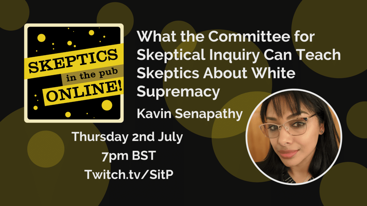 What the Committee for Skeptical Inquiry Can Teach Skeptics About White Supremacy - Kavin Senapathy