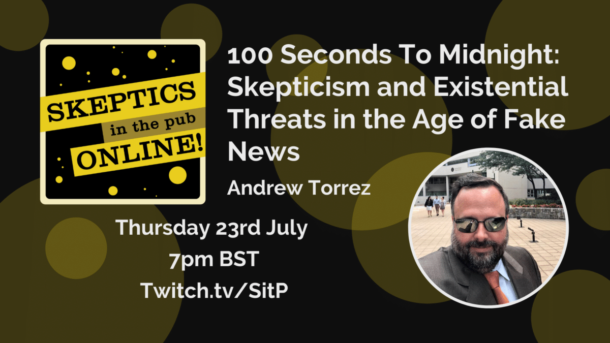 100 Seconds To Midnight: Skepticism and Existential Threats in the Age of Fake News - Andrew Torrez