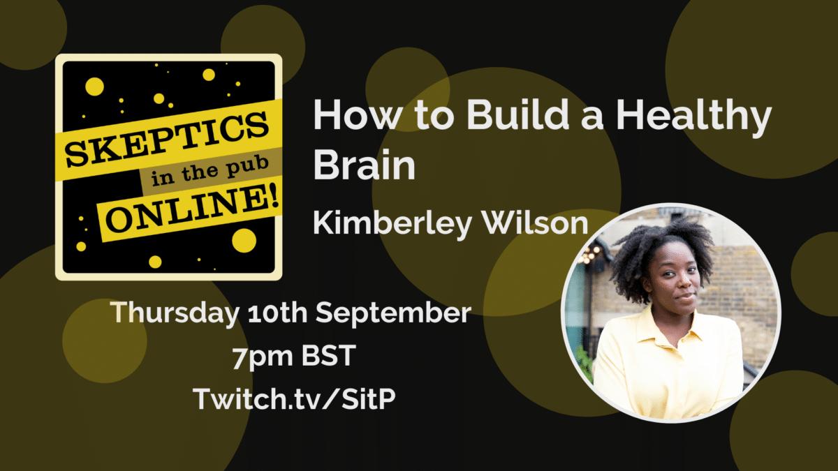 How to Build a Healthy Brain - Kimberley Wilson