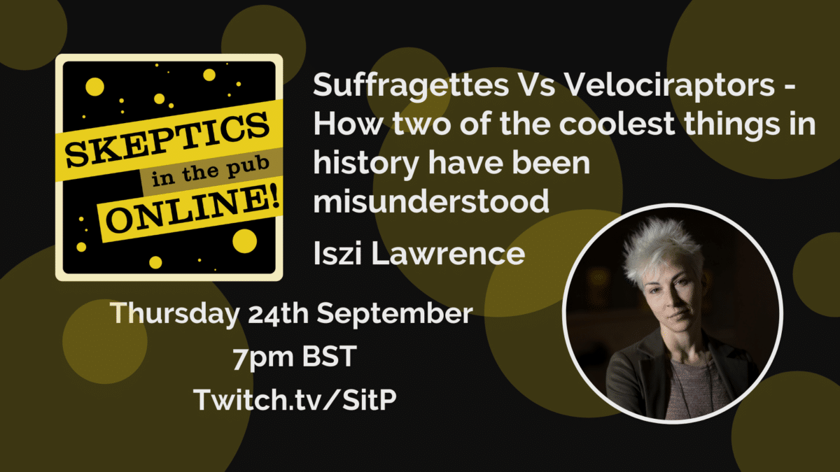 Suffragettes Vs Velociraptors – How two of the coolest things in history have been misunderstood – Iszi Lawrence