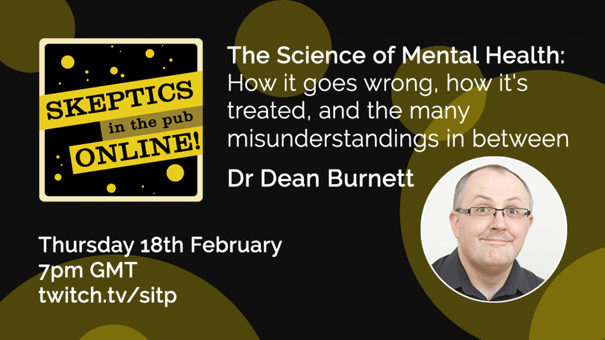 The science of mental health; how it goes wrong, how it's treated, and the many misunderstandings in between - Dr Dean Burnett