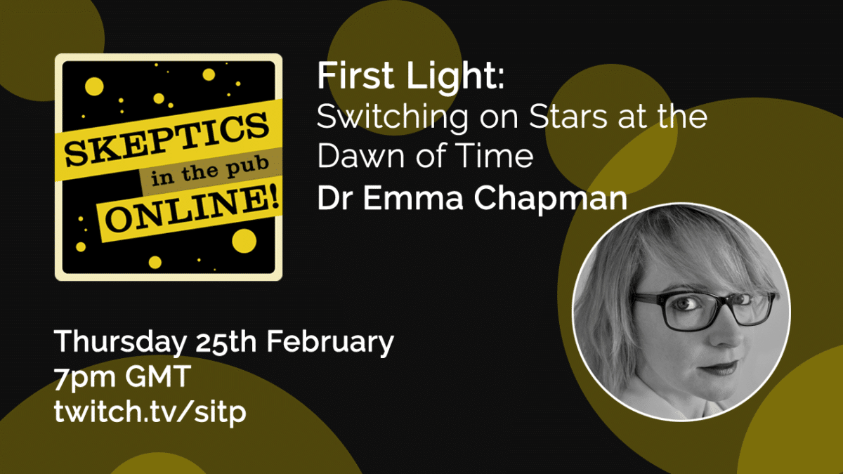 First Light: Switching on Stars at the Dawn of Time - Dr Emma Chapman