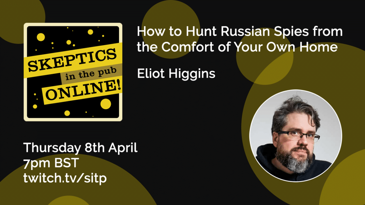 How to Hunt Russian Spies from the Comfort of Your Own Home - Eliot Higgins