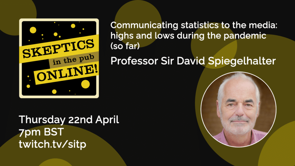 Communicating statistics to the media: highs and lows during the pandemic (so far) - Professor David Speigelhalter