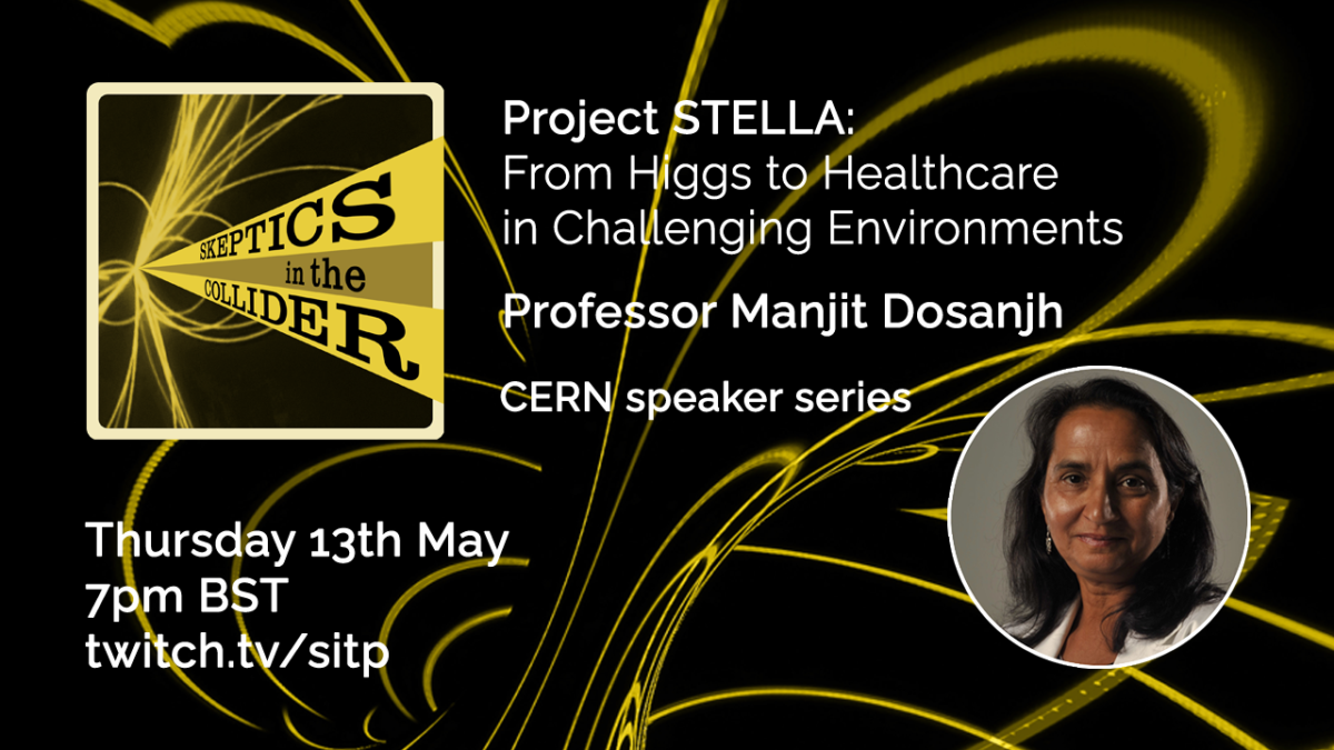 Project STELLA: From Higgs to Healthcare in Challenging Environments - Prof Manjit Dosanjh