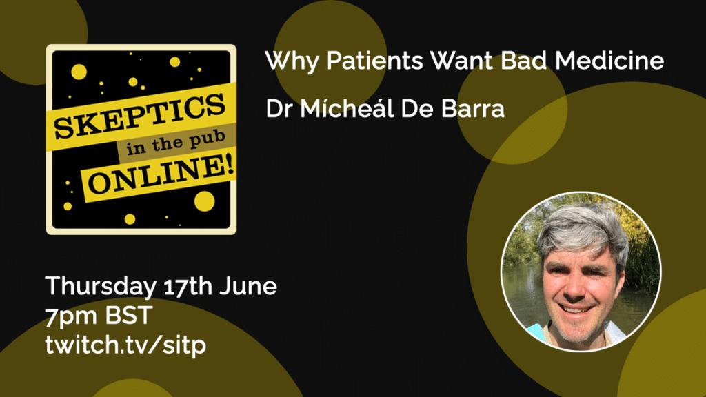 Why patients want bad medicines - Dr Micheal De Barra