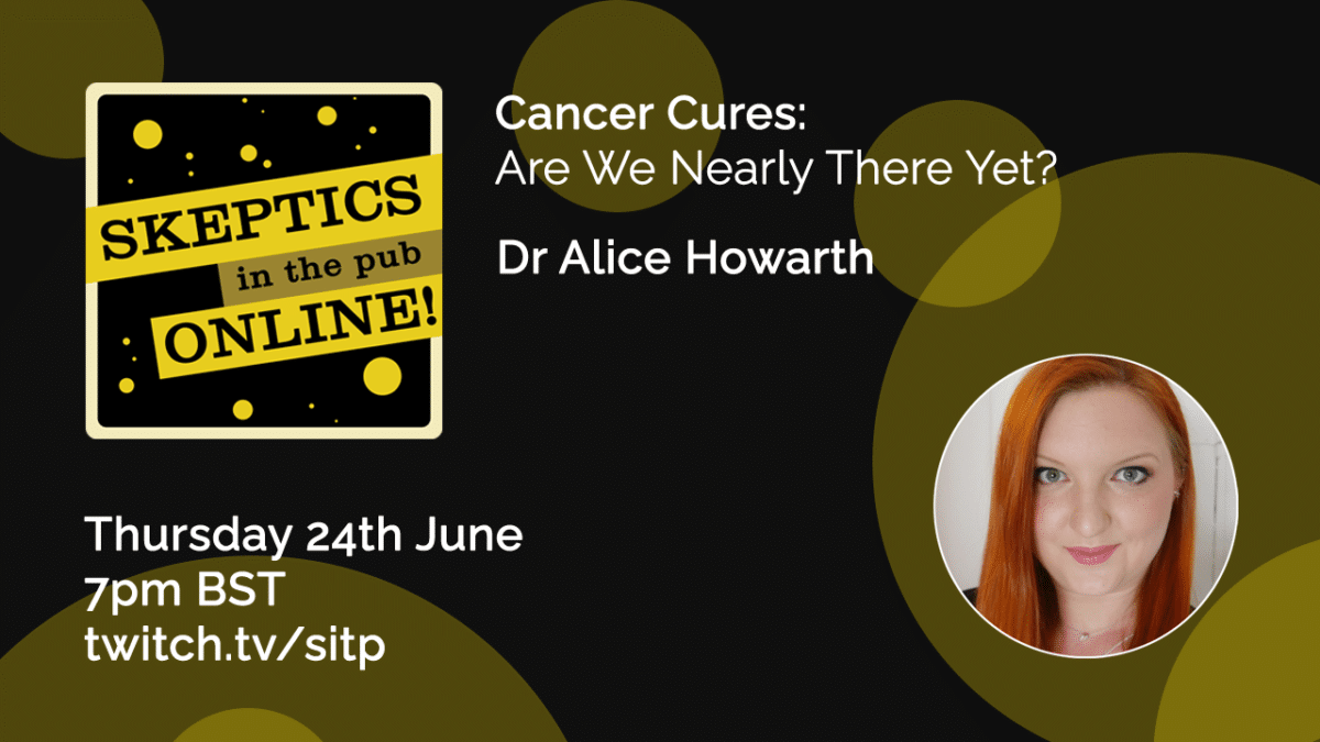 Cancer Cures - Are We Nearly There Yet? - Dr Alice Howarth