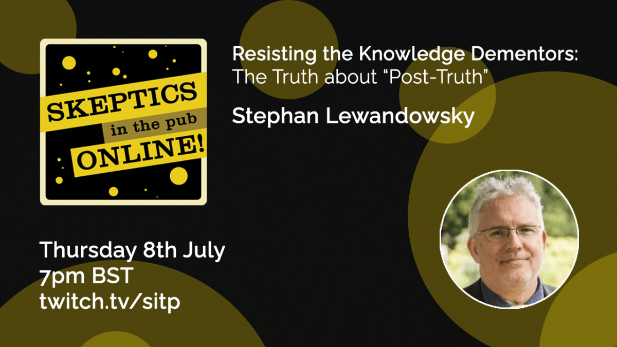 """Resisting the Knowledge Dementors: The Truth about """"Post-Truth"""" - Professor Stephan Lewandowsky"""