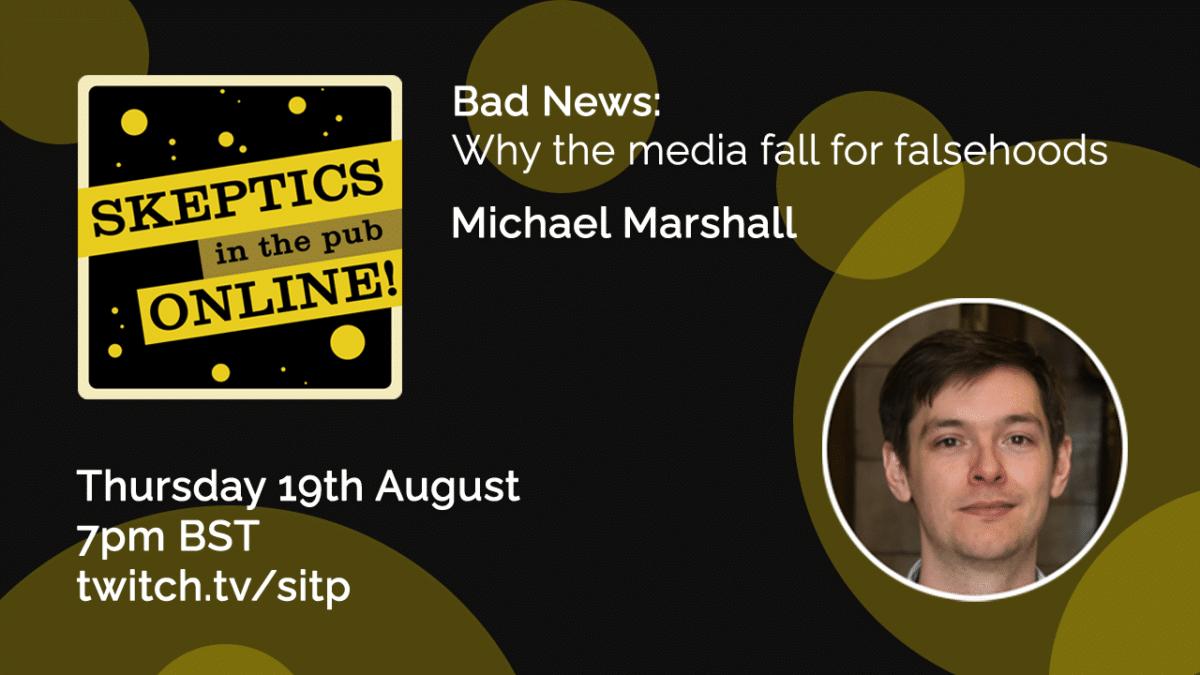 Bad News: Why the media fall for falsehoods - Michael Marshall