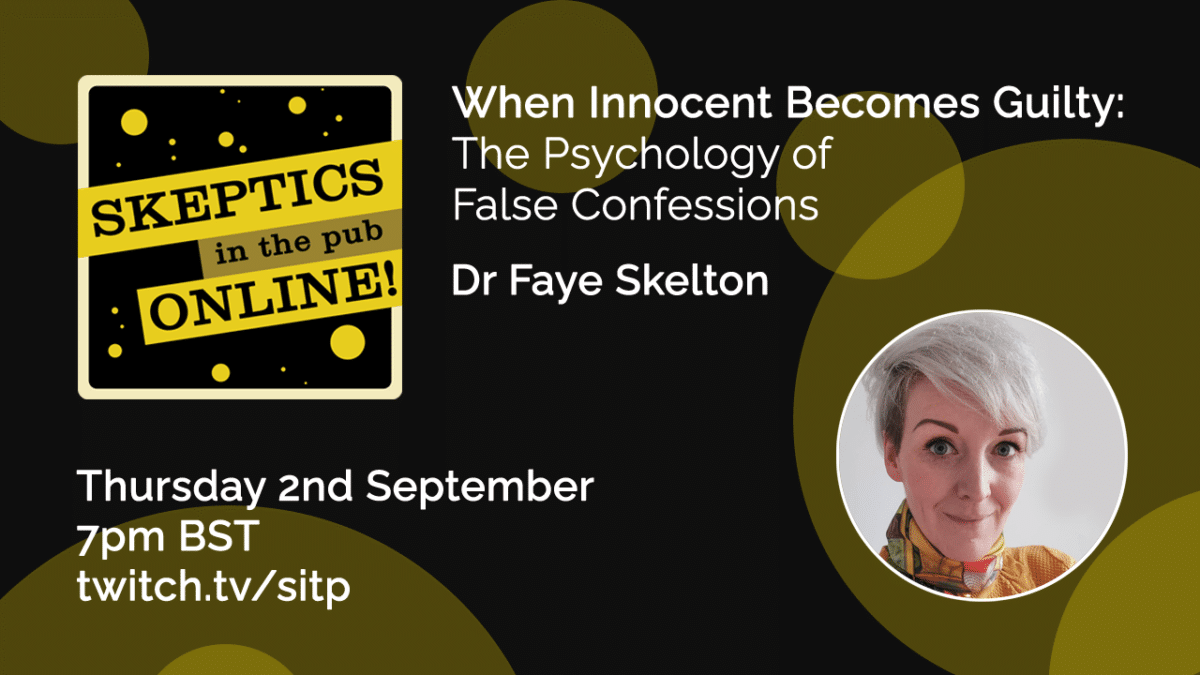 When innocent becomes guilty: The psychology of false confessions - Dr Faye Skelton